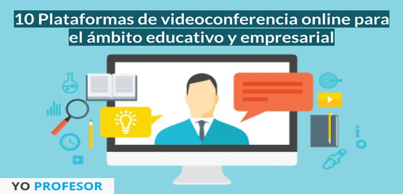 10 Plataformas de videoconferencia online para el ámbito educativo y empresarial