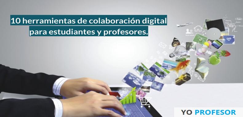 10 herramientas de colaboración digital para estudiantes y profesores.