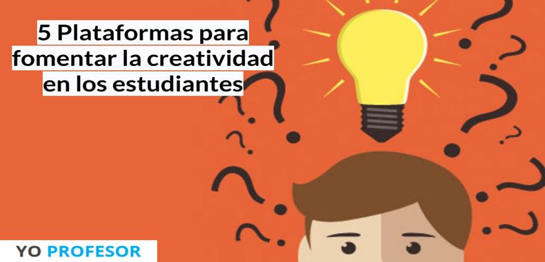 5 Plataformas para fomentar la creatividad en los estudiantes