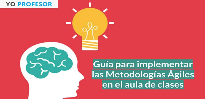 Guía para implementar las Metodologías Ágiles en el aula de clases