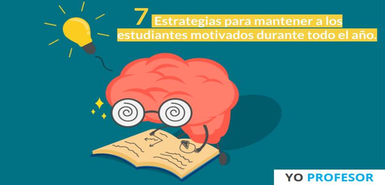 7 Estrategias para mantener a los estudiantes motivados durante todo el año.