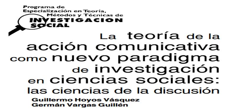 MÓDULO 2.- La teoría de la accion comunicativa como nuevo paradigma de investigación en ciencias sociales: Las ciencias de la discusión en PDF.
