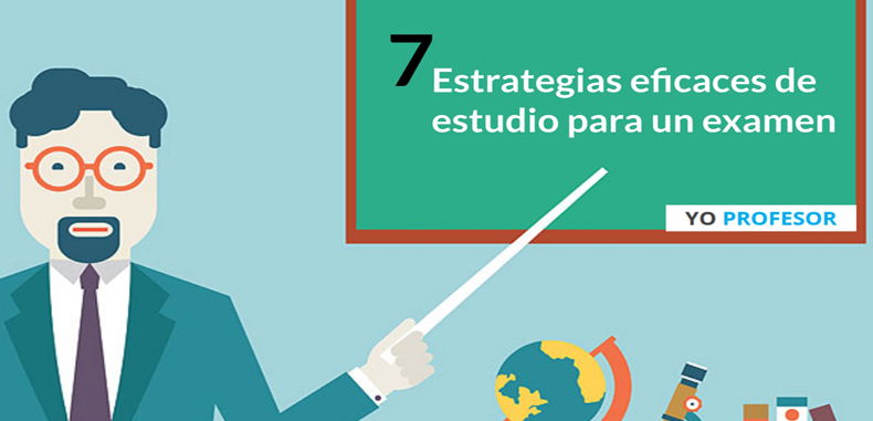 7 estrategias eficaces de estudio para un examen