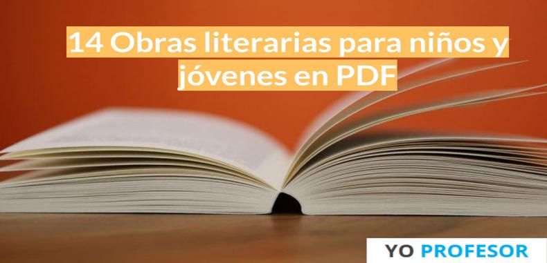 14 Obras literarias para niños y jóvenes en PDF.