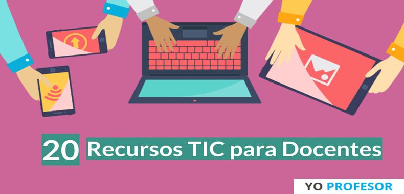 20 Recursos TIC para docentes y estudiantes