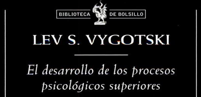 Lev Vygotski: El desarrollo de los procesos psicológicos superiores. Libro PDF.