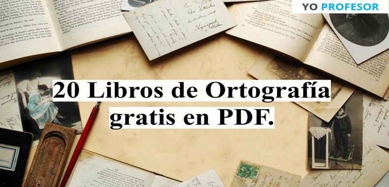 20 Libros de Ortografía gratis en PDF.
