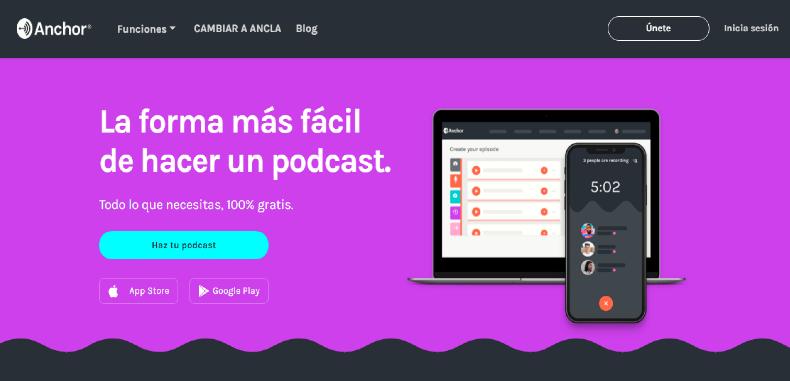 Anchor, una plataforma que permite crear, grabar y distribuir podcasts de forma gratuita.
