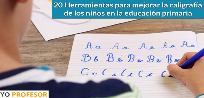 20 herramientas para mejorar la caligrafía de los niños en la educación primaria.