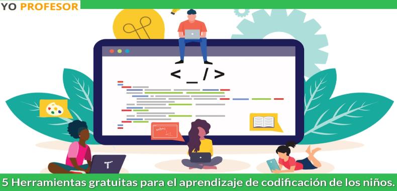5 Herramientas gratuitas para el aprendizaje de codificación de los niños.