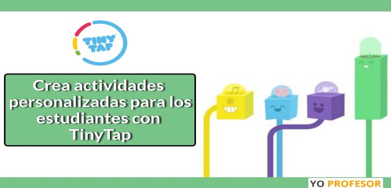 Crea actividades personalizadas para los estudiantes con TinyTap.
