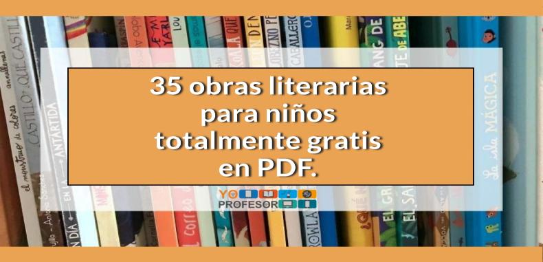 35 obras literarias para niños totalmente gratis en PDF.