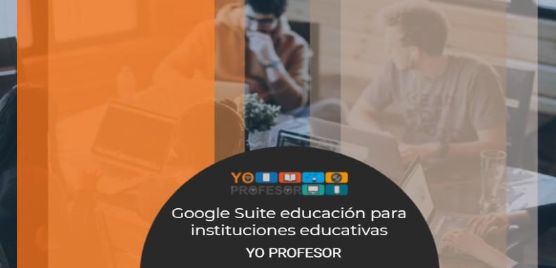 Google Suite educación para instituciones educativas por Yo Profesor Imagen