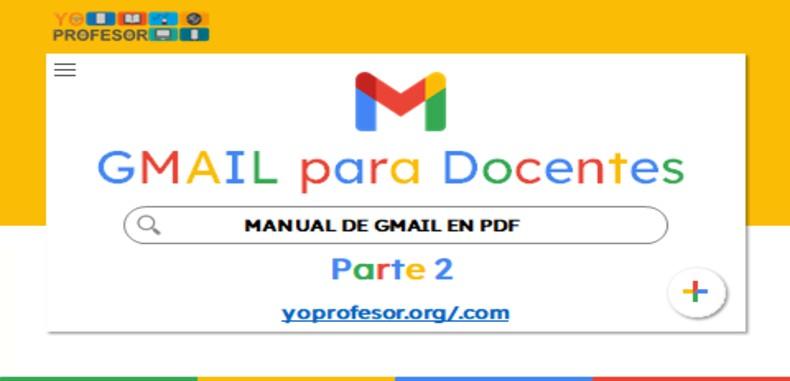 MANUAL DE GMAIL PARA DOCENTES – PARTE 2 (en PDF)
