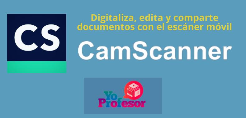 Digitaliza, Edita y Comparte documentos con el escáner móvil CAM SCANNER