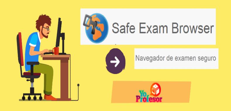 Exámenes Seguros con el navegador gratuito SAFE EXAM BROWSER (SEB)