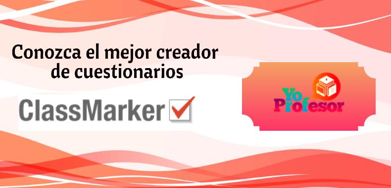 Conozca el mejor creador de cuestionarios, CLASSMAKER