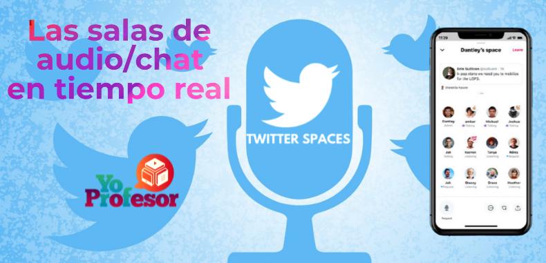 SPACES, las salas de audio/chat en tiempo real de Twitter