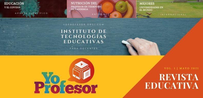 REVISTA EDUCATIVA YO PROFESOR VOL1. MAYO 2021 | EDICION GRATUITA