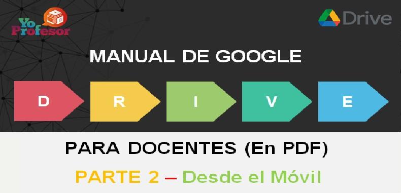MANUAL DE GOOGLE DRIVE PARA DOCENTES – PARTE 2: DESDE EL MÓVIL (en PDF)