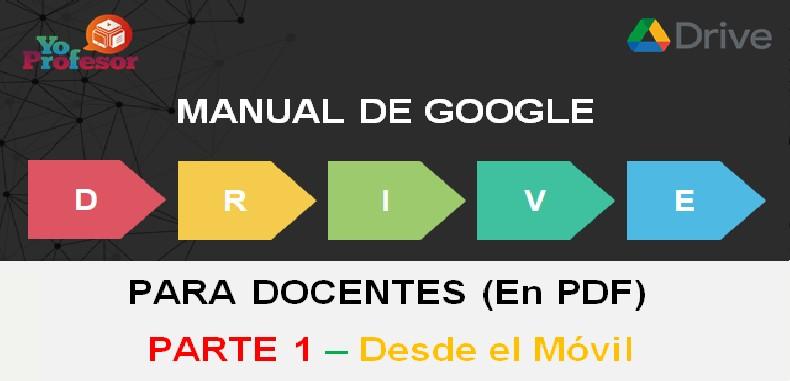 MANUAL DE GOOGLE DRIVE PARA DOCENTES – PARTE 1: DESDE EL MÓVIL (en PDF)