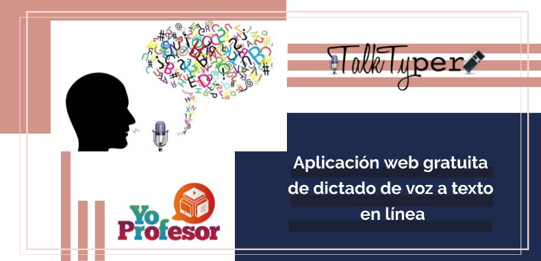 TALKTYPER, aplicación web gratuita de dictado de voz a texto en línea