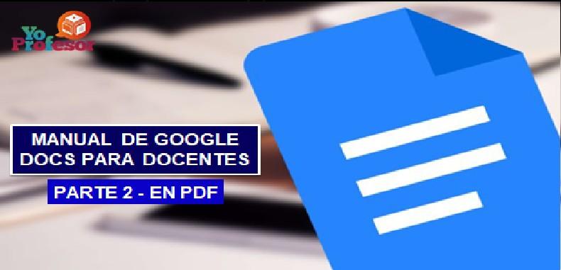 MANUAL DE GOOGLE DOCS PARA DOCENTES – PARTE 2 (en PDF)