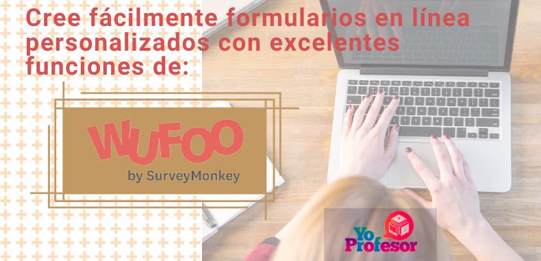 Cree fácilmente formularios en línea personalizados con las excelentes funciones de WUFOO