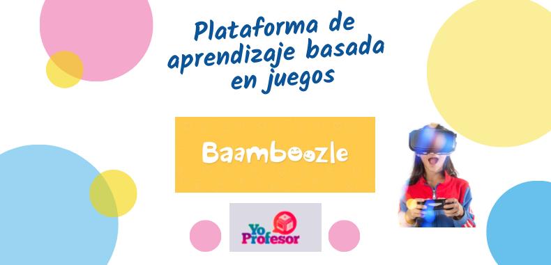 BAAMBOOZLE, plataforma de aprendizaje basada en juegos