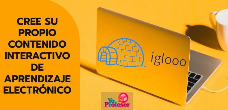 Cree su propio contenido interactivo de aprendizaje electrónico con IGLOOO