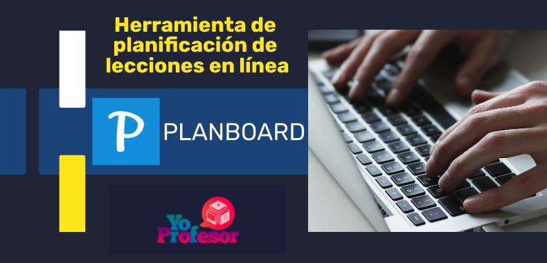 PLANBOARD, herramienta de planificación de lecciones en línea