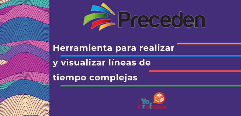 PRECEDEN, herramienta para realizar y visualizar líneas de tiempo complejas.