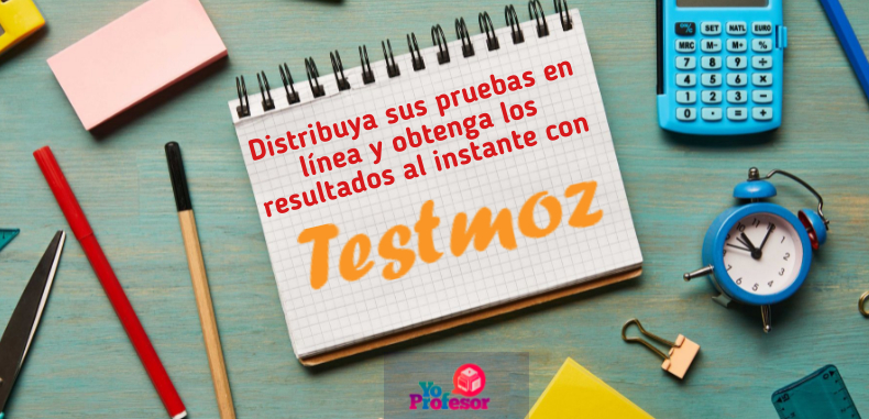 Distribuya sus pruebas en línea y obtenga los resultados al instante con TESTMOZ