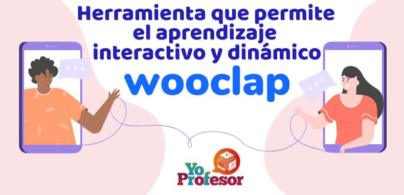 WOOCLAP, herramienta que permite el aprendizaje interactivo y dinámico