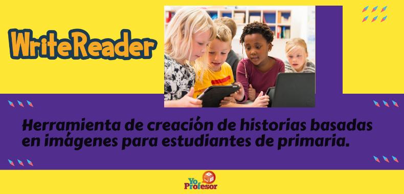 WRITEREADER, herramienta de creación de historias basadas en imágenes para estudiantes de primaria.