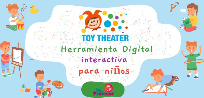 TOY THEATER, herramienta digital interactiva para niños